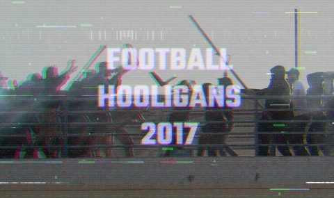 Football Hooligans – 2017